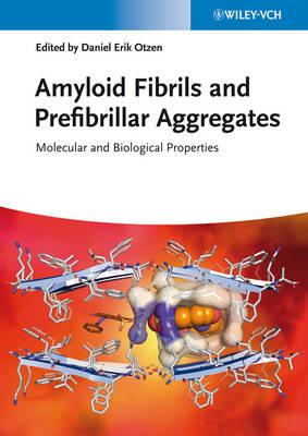Amyloid Fibrils and Prefibrillar Aggregates: Molecular and Biological Properties (Hardback)