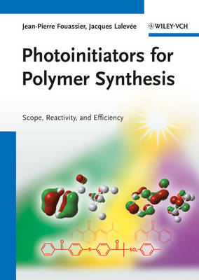 Photoinitiators for Polymer Synthesis: Scope, Reactivity and Efficiency (Hardback)