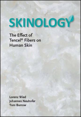 Skinology: The Effect of TENCEL Fibers on Human Skin (Hardback)