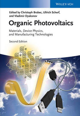 Organic Photovoltaics: Materials, Device Physics, and Manufacturing Technologies (Hardback)