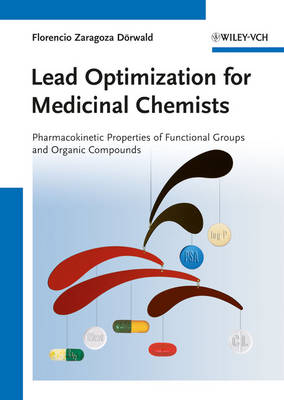 Lead Optimization for Medicinal Chemists: Pharmacokinetic Properties of Functional Groups and Organic Compounds (Hardback)