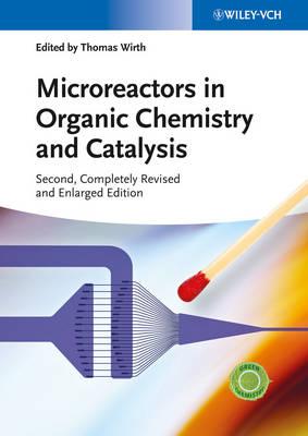 Microreactors in Organic Chemistry and Catalysis (Hardback)