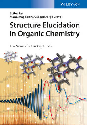 Structure Elucidation in Organic Chemistry: The Search for the Right Tools (Hardback)