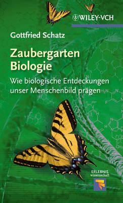 Zaubergarten Biologie: Wie Biologische Entdeckungen Unser Menschenbild Pragen - Erlebnis Wissenschaft (Hardback)