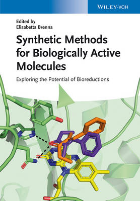 Synthetic Methods for Biologically Active Molecules: Exploring the Potential of Bioreductions (Hardback)