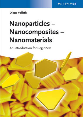 Nanoparticles - Nanocomposites Nanomaterials: An Introduction for Beginners (Paperback)