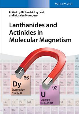 Lanthanides and Actinides in Molecular Magnetism (Hardback)