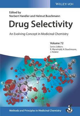 Drug Selectivity: An Evolving Concept in Medicinal Chemistry - Methods and Principles in Medicinal Chemistry (Hardback)