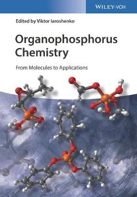 Organophosphorus Chemistry: From Molecules to Applications (Hardback)