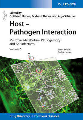 Host - Pathogen Interaction: Microbial Metabolism, Pathogenicity and Antiinfectives - Drug Discovery in Infectious Diseases (Hardback)