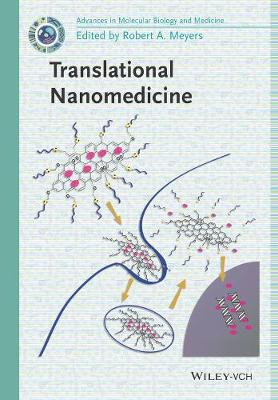 Translational Nanomedicine - Current Topics from the Encyclopedia of Molecular Cell Biology and Molecular Medicine (Hardback)