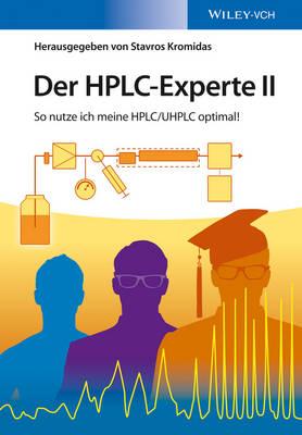 Der HPLC-Experte II: So nutze ich meine HPLC / UHPLC optimal! (Hardback)
