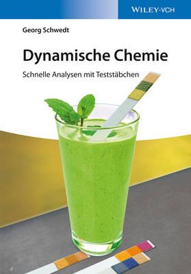 Dynamische Chemie: Schnelle Analysen mit Teststeabchen (Paperback)