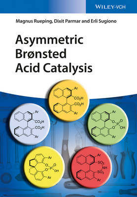 Asymmetric Bronsted Acid Catalysis (Hardback)