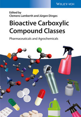 Bioactive Carboxylic Compound Classes: Pharmaceuticals and Agrochemicals (Hardback)