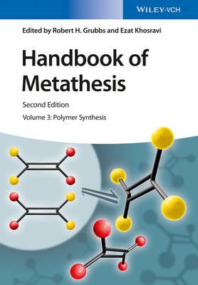 Handbook of Metathesis, Volume 3: Polymer Synthesis (Hardback)