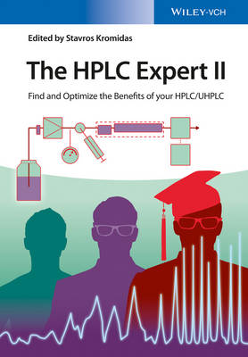 The HPLC Expert II: Find and Optimize the Benefits of your HPLC / UHPLC (Hardback)