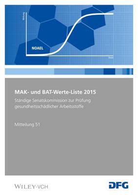 MAK- und BAT-Werte-Liste 2015: Maximale Arbeitsplatzkonzentrationen und Biologische Arbeitsstofftoleranzwerte. Senatskommission zur Prufung gesundheitsschadlicher Arbeitsstoffe. Mitteilung 51 - Mak - Werte - Liste DFG (VCH) (Paperback)
