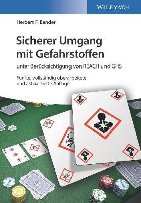 Sicherer Umgang mit Gefahrstoffen: unter Berucksichtigung von REACH und GHS (Paperback)
