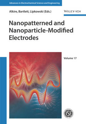 Nanopatterned and Nanoparticle-Modified Electrodes - Advances in Electrochemical Sciences and Engineering (Hardback)