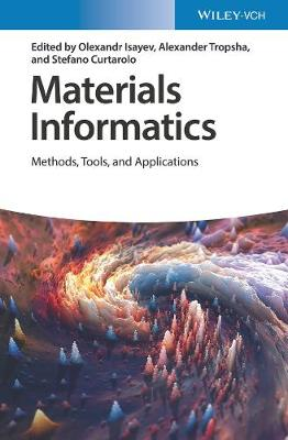 Materials Informatics: Methods, Tools, and Applications (Hardback)