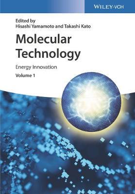 Molecular Technology, Volume 1: Energy Innovation (Hardback)
