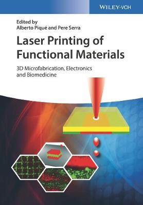 Cover Laser Printing of Functional Materials: 3D Microfabrication, Electronics and Biomedicine