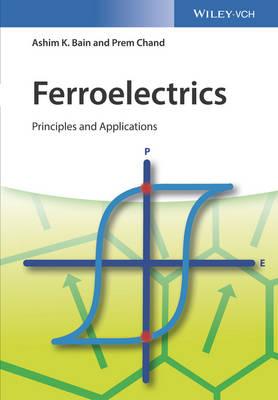 Ferroelectrics: Principles and Applications (Hardback)
