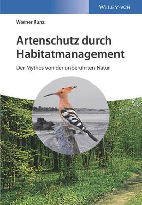 Artenschutz durch Habitatmanagement: Der Mythos von der unberuhrten Natur (Hardback)