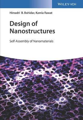 Design of Nanostructures: Self-Assembly of Nanomaterials (Hardback)