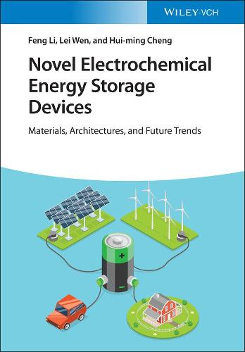 Electrochemical Energy Storage Devices: New Design, Architectures and Configurations (Hardback)