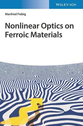 Nonlinear Optics on Ferroic Materials (Hardback)