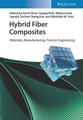 Hybrid Fiber Composites: Materials, Manufacturing, Process Engineering (Hardback)