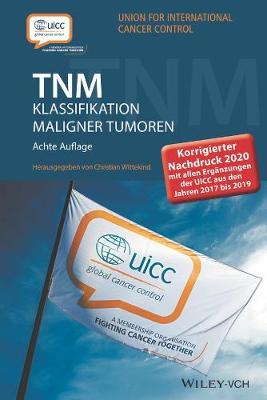 TNM Klassifikation maligner Tumoren: Korrigierter Nachdruck 2020 mit allen Erganzungen der UICC aus den Jahren 2017 bis 2019 (Paperback)