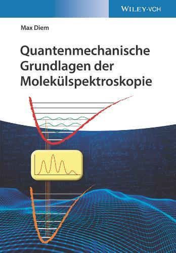 Quantenmechanische Grundlagen der Molekulspektroskopie (Paperback)