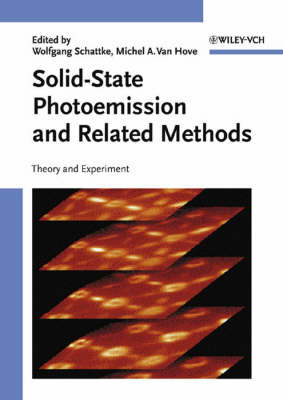 Solid-State Photoemission and Related Methods: Theory and Experiment (Hardback)