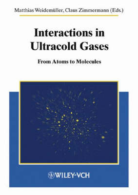 Interactions in Ultracold Gases: From Atoms to Molecules (Hardback)