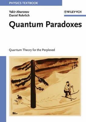 Quantum Paradoxes: Quantum Theory for the Perplexed (Paperback)