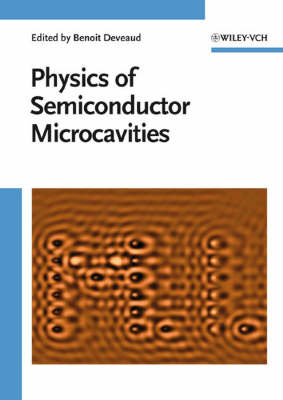 The Physics of Semiconductor Microcavities: From Fundamentals to Nanoscale Devices (Hardback)