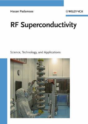 RF Superconductivity: Science, Technology, and Applications (Hardback)