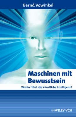 Maschinen Mit Bewusstsein: Wohin Fuhrt Die Kunstliche Intelligenz? - Erlebnis Wissenschaft (Hardback)