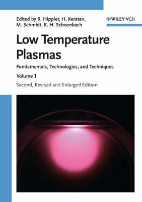 Low Temperature Plasmas: Fundamentals, Technologies and Techniques (Hardback)