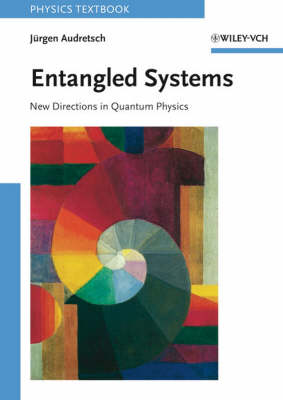 Entangled Systems: New Directions in Quantum Physics (Paperback)