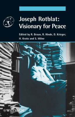 Joseph Rotblat: Visionary for Peace (Hardback)