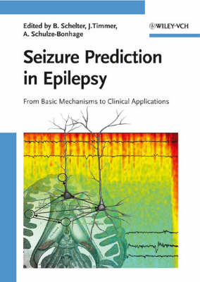Seizure Prediction in Epilepsy: From Basic Mechanisms to Clinical Applications (Hardback)
