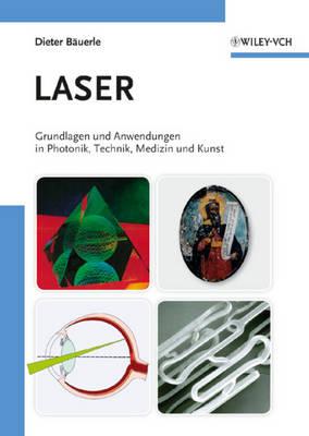 Laser: Grundlagen und Anwendungen in Photonik, Technik, Medizin und Kunst (Hardback)