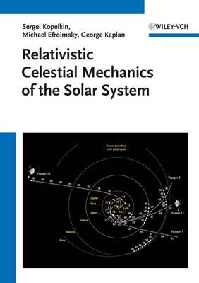 Relativistic Celestial Mechanics of the Solar System (Hardback)