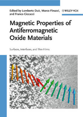 Magnetic Properties of Antiferromagnetic Oxide Materials: Surfaces, Interfaces, and Thin Films (Hardback)