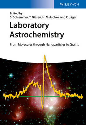 Laboratory Astrochemistry: From Molecules through Nanoparticles to Grains (Hardback)
