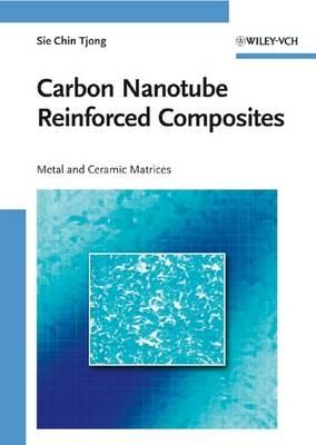 Carbon Nanotube Reinforced Composites: Metal and Ceramic Matrices (Hardback)